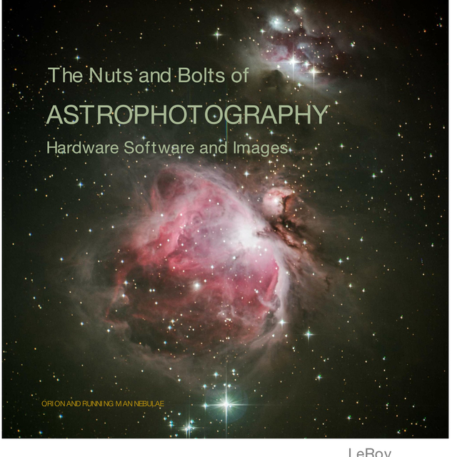 The Nuts and Bolts of Astrophotography Hardware Software and Images