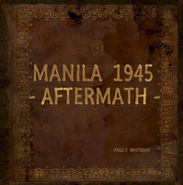 MANILA 1945 - AFTERMATH -