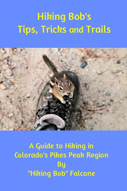 Hiking Bob's Tips, Tricks and Trails