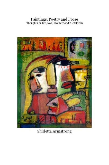 Paintings, Poetry and Prose Thoughts on life, love, motherhood & children
