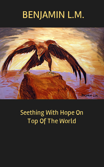 Seething With Hope On Top Of The World