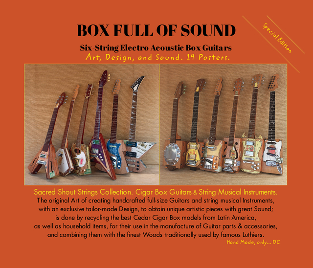 BOX FULL OF SOUND. Six String Electro Acoustic Box Guitars. Art, Design, and Sound. 14 Posters. Special Edition.