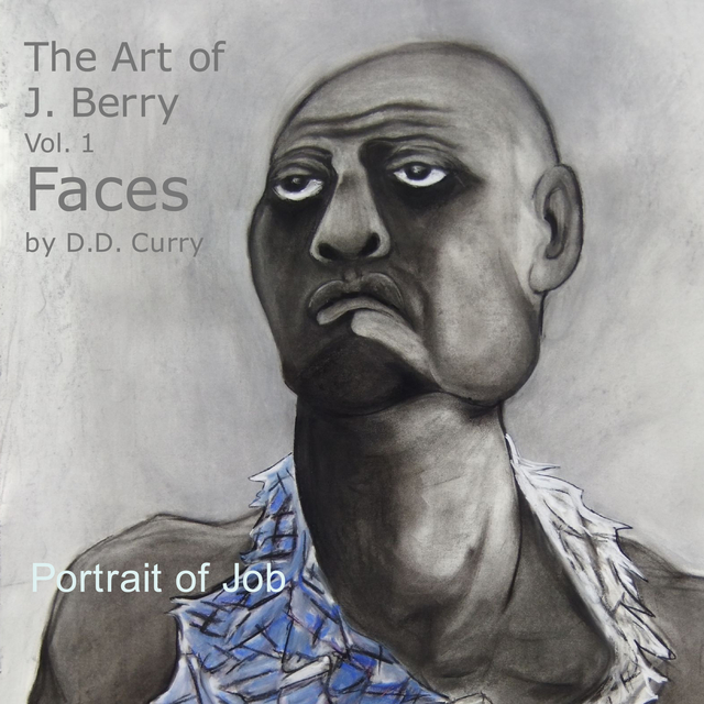 The Art of J. Berry Vol. 1 Faces  by D.D. Curry