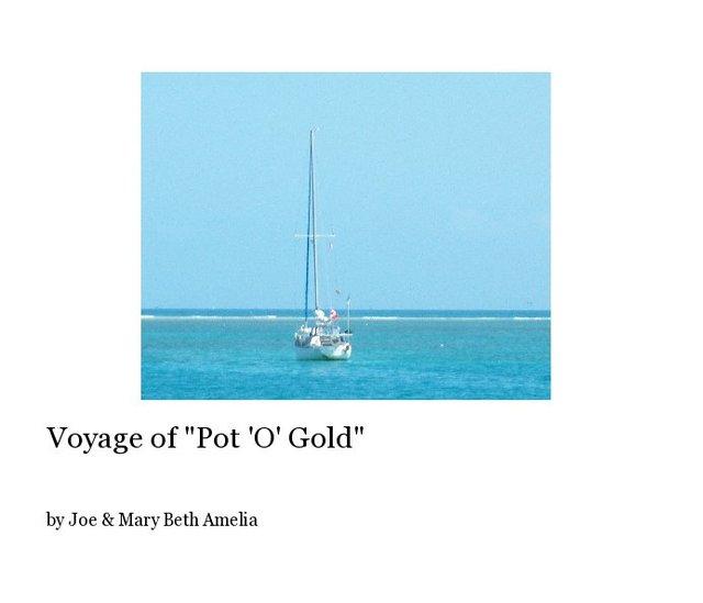 "Voyage of ""Pot 'O' Gold"""