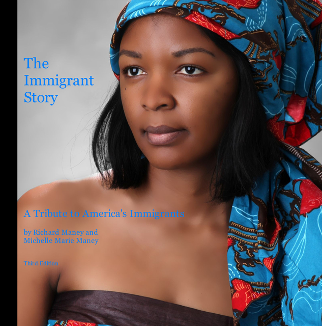 The Immigrant Story A Tribute to America's Immigrants