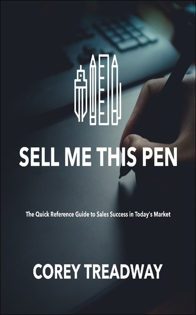Sell Me This Pen: The Quick Reference Guide to Sales Success in Today's Market