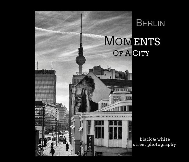 Berlin  Moments of a City  black/white street photography