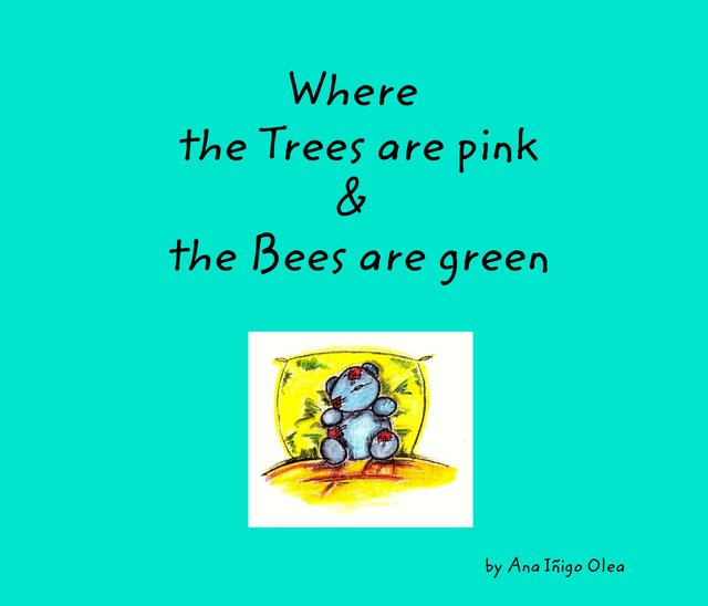 Where the trees are pink and the bees are green