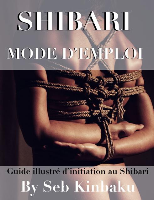 SHIBARI, MODE D'EMPLOI