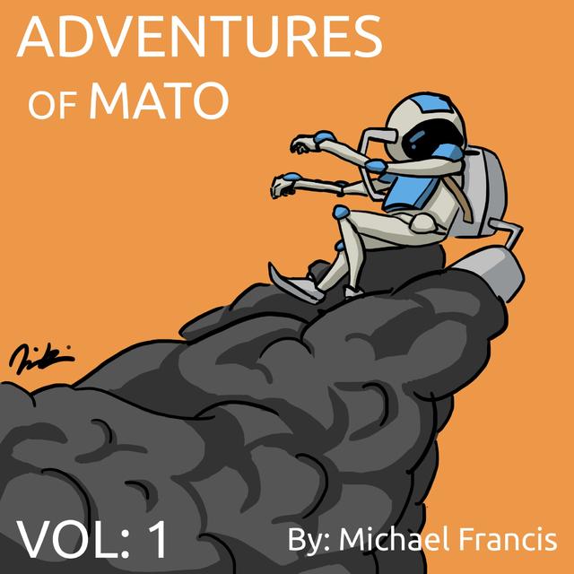 Adventures Of Mato: Volume 1 Ebook Di Michael Francis