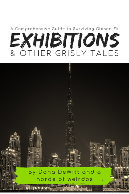 Exhibitions And Other Grisly Tales