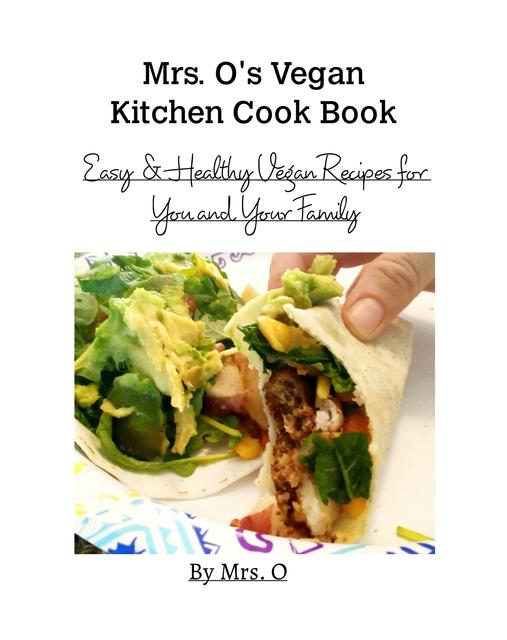 Mrs. O's Vegan Kitchen Cook Book