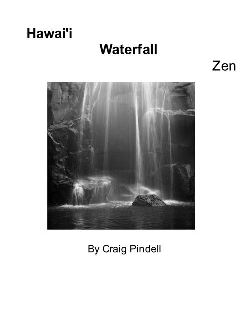 Hawai'i Waterfall Zen By Craig Pindell