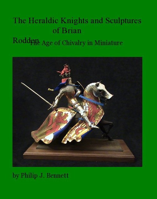 The Heraldic Knights and Sculptures of Brian Rodden