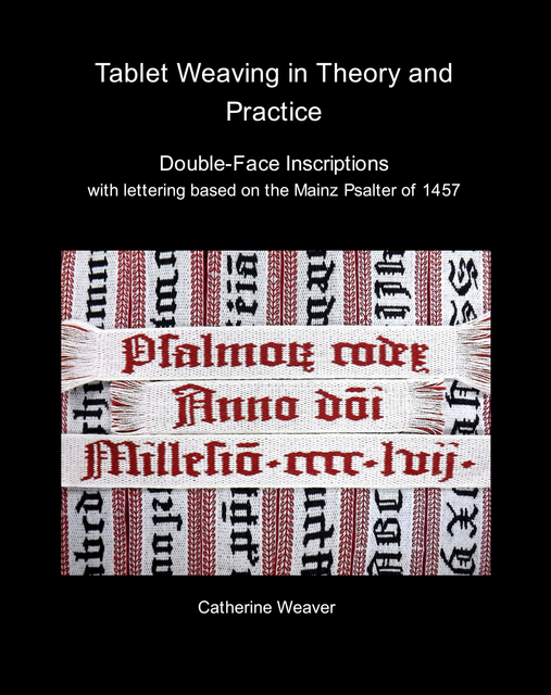 Tablet Weaving in Theory and Practice: Double-Face Inscriptions