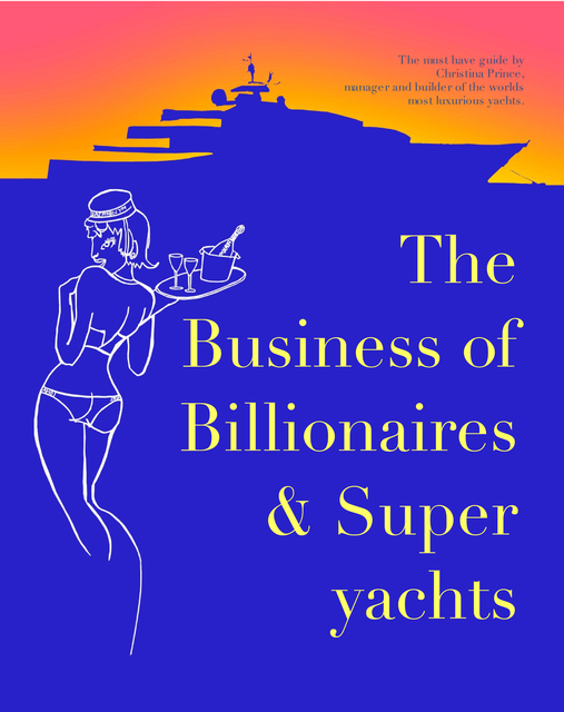 The Business of Billionaires & Superyachts
