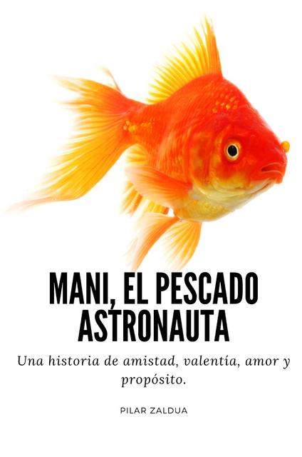 Mani, El Pescado Astronauta
