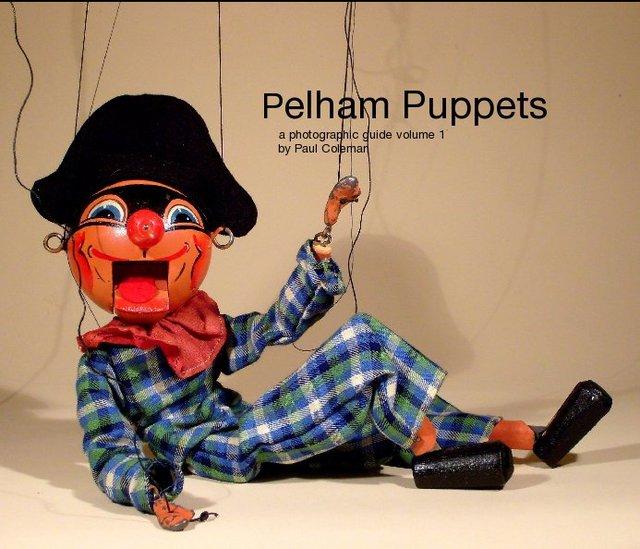 Pelham Puppets - A Photographic Guide Volume 1