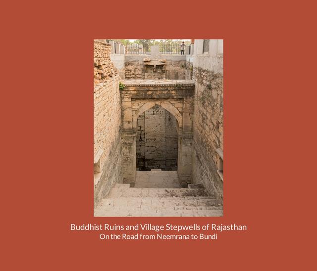 Buddhist Ruins and Village Stepwells in Rajasthan
