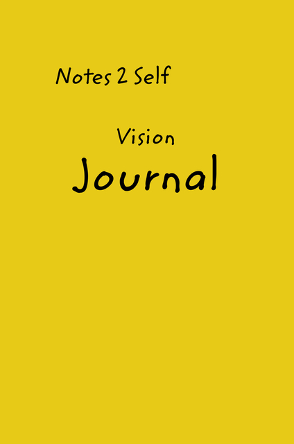 Notes 2 Self  Vision Journal