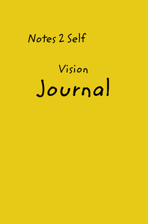 Notes 2 Self  Vision Journal book cover