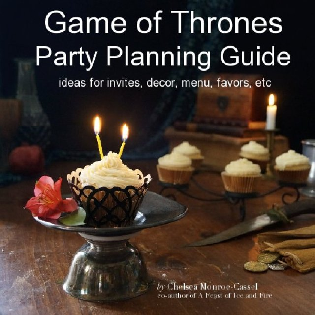 Game Of Thrones Party Planning Guide Ebook By By Chelsea Monroe
