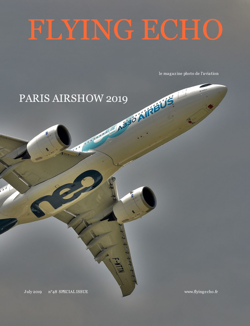 Flying Echo Photo Magazine July 2019 SPECIAL ISSUE PARIS AIRSHOW 2019