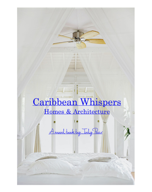 Caribbean Whispers, Homes and Architecture