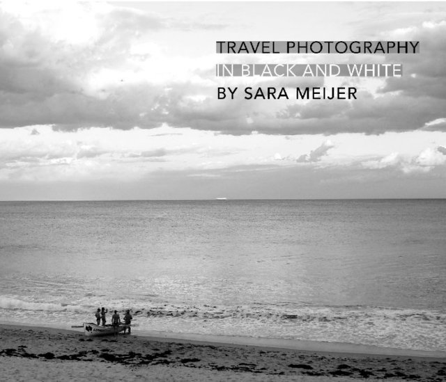 TRAVEL PHOTOGRAPHY IN BLACK AND WHITE