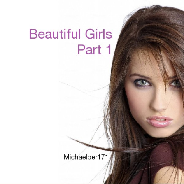 Beautiful Girls Part 1 Ebook by Michaelber171 | Blurb Books - photo#27