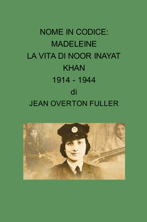 Nome in codice Madeleine- La vita di Noor-un-nisa Inayat Khan 1914-1944 book cover