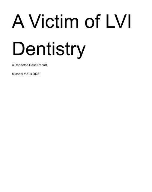 A Victim of LVI Dentistry