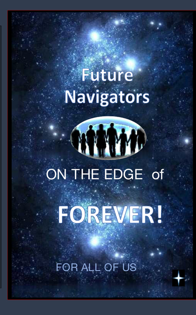 Future Navigators on the Edge of Forever