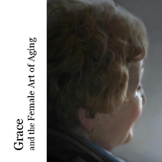 Grace and the Female Art of Aging
