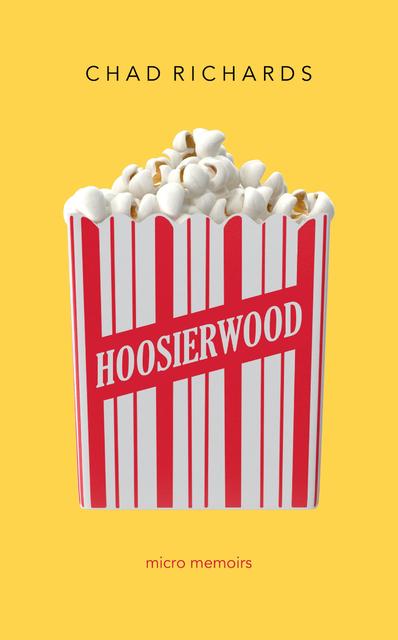 Hoosierwood: Micro Memoirs