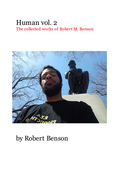 Human vol. 2 The collected works of Robert M. Benson
