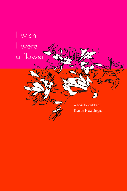 I Wish I Were a Flower