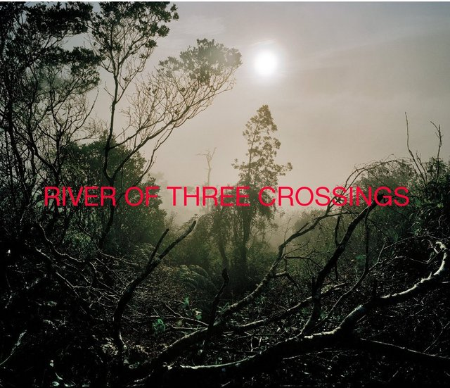 RIVER OF THREE CROSSINGS