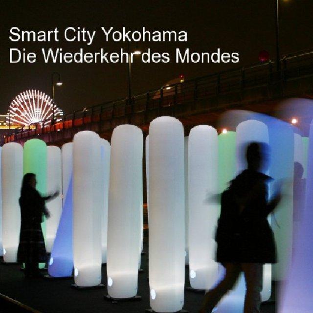 Smart City Yokohama Die Wiederkehr des Mondes