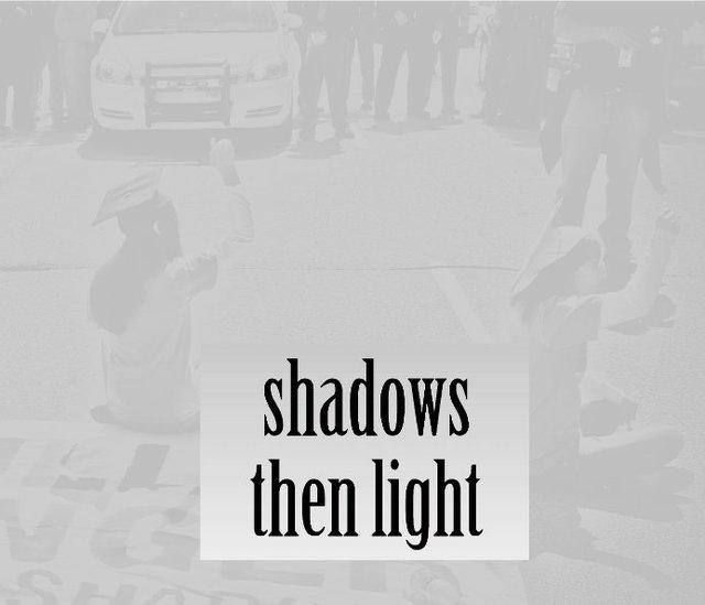 Shadows then Light (Hardcover, Premium Lustre)