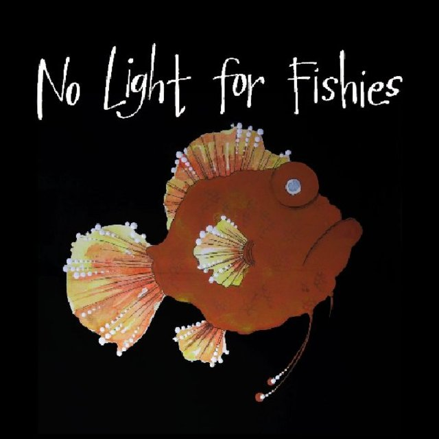 No Light for Fishies