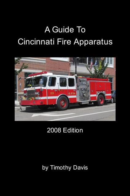 A Guide To Cincinnati Fire Apparatus - 2008 Edition