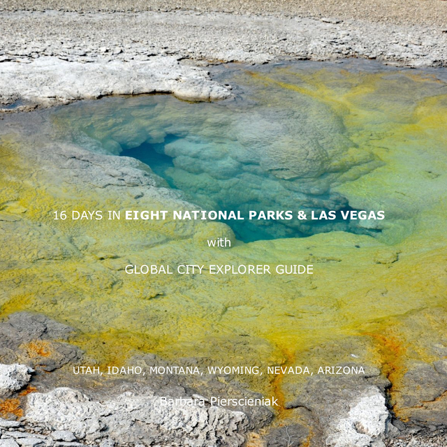 16 DAYS IN EIGHT NATIONAL PARKS AND LAS VEGAS with GLOBAL CITY EXPLORER GUIDE