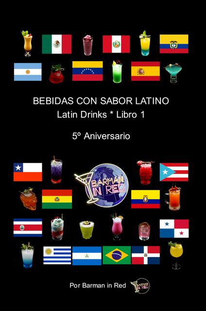 BEBIDAS CON SABOR LATINO Latin Drinks * 5º Aniversario