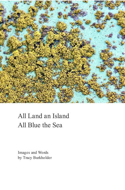 All Land an Island. All Blue the Sea