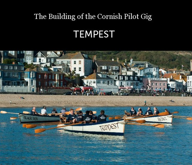 The Building of the Cornish Pilot Gig TEMPEST
