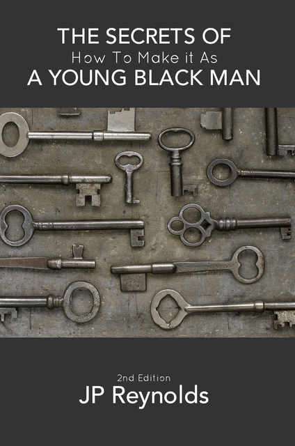 The Secrets of How to Make it As a Young Black Man