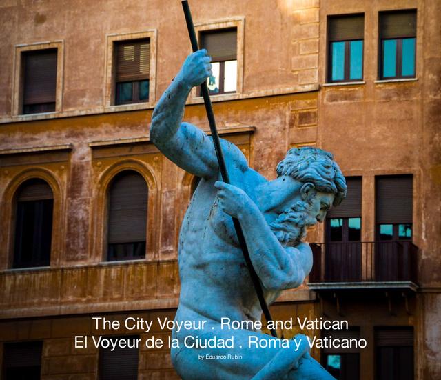 The City Voyeur . Rome and Vatican El Voyeur de la Ciudad . Roma y Vaticano