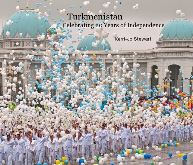 Turkmenistan Celebrating 20 Years of Independence