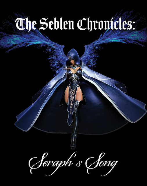 The Seblen Chronicles: Seraph's Song - Trade Edition